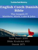 English Czech Danish Bible - The Gospels IV - Matthew, Mark, Luke & John