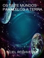 Os sete mundos paralelos a terra