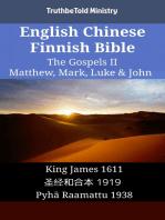 English Chinese Finnish Bible - The Gospels II - Matthew, Mark, Luke & John