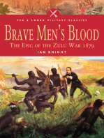 Brave Men's Blood: The Epic of the Zulu War 1879