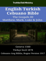 English Turkish Cebuano Bible - The Gospels III - Matthew, Mark, Luke & John: Geneva 1560 - Türkçe İncil 1878 - Cebuano Ang Biblia, Bugna Version 1917