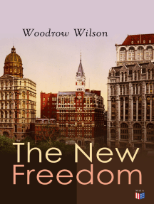 The New Freedom: The Old Order Changeth: Freemen Need No Guardians