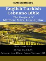 English Turkish Cebuano Bible - The Gospels IV - Matthew, Mark, Luke & John: New Heart 2010 - Türkçe İncil 1878 - Cebuano Ang Biblia, Bugna Version 1917