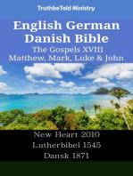 English German Danish Bible - The Gospels XVIII - Matthew, Mark, Luke & John