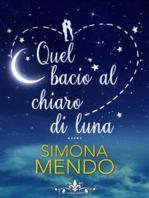 Quel bacio al chiaro di luna (Literary Romance)