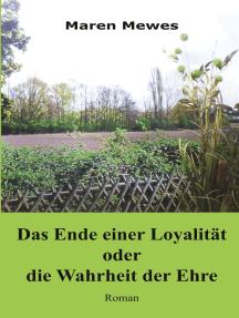 Das Ende einer Loyalität oder die Wahrheit der Ehre