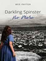 Darkling Spinster No More