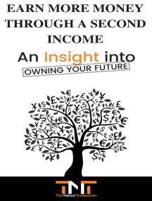 Earn More Money Through A Second Income: An Insight Into Owning Your Future