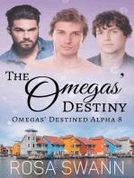 The Omegas' Destiny