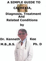 A Simple Guide To Cachexia, Diagnosis, Treatment And Related Conditions