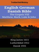 English German Danish Bible - The Gospels VIII - Matthew, Mark, Luke & John