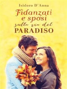 Fidanzati e sposi sulla via del Paradiso