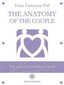The Anatomy of the Couple: The seven principles of love