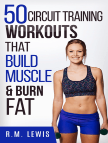 Circuit Training Workouts: The Top 50 Circuit Training Workouts That Build Muscle & Burn Fat