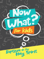 Now What? For Kids Baptism in the Holy Spirit