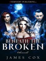 Beneath the Broken