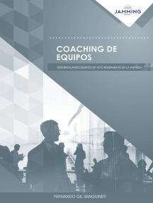 Coaching de equipos: Desarrollando equipos de alto rendimiento en la empresa