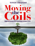 Moving the Coils, Appropriating the Enormous Power in us