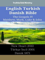 English Turkish Danish Bible - The Gospels IV - Matthew, Mark, Luke & John: New Heart 2010 - Türkçe İncil 1878 - Dansk 1871