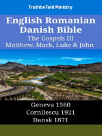English Romanian Danish Bible - The Gospels III - Matthew, Mark, Luke & John: Geneva 1560 - Cornilescu 1921 - Dansk 1871
