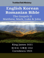 English Korean Romanian Bible - The Gospels II - Matthew, Mark, Luke & John: King James 1611 - 한국의 거룩한 1910 - Cornilescu 1921