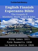 English Finnish Esperanto Bible - The Gospels II - Matthew, Mark, Luke & John