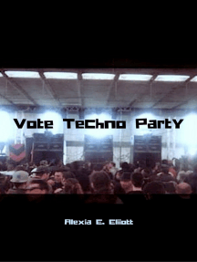 Vote Techno Party (Part 4 of 6)