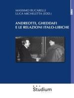 Andreotti, Gheddafi e le relazioni italo-libiche