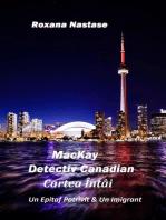 MacKay - Detectiv Canadian Cartea Întâi