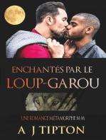 Enchantés par le Loup-Garou