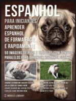 Espanhol para iniciantes - Aprender espanhol de forma fácil e rapidamente com Pugs
