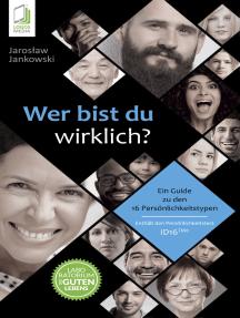 Wer bist du wirklich? Ein Guide zu den 16 Persönlichkeitstypen ID16