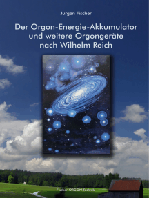 Der Orgon-Energie-Akkumulator: und weitere Orgongeräte nach Wilhelm Reich
