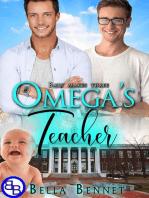 Omega's Teacher (Mpreg MM Omegaverse)