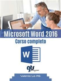 Microsoft Word 2016 - Corso completo