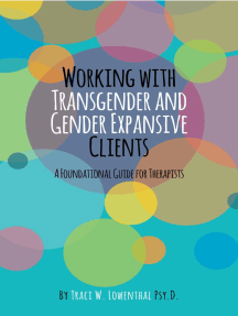 Working with Transgender and Gender Expansive Clients: A Foundational Guide for Therapists
