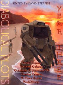 Diabolical Plots: Year Three: Diabolical Plots Anthology Series, #2