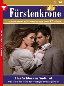 Fürstenkrone 110 – Adelsroman: Das Schloss in Südtirol