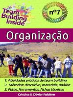 Team Building inside n°7 - Organização: Criar e viver o espírito de equipe!