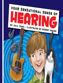 Your Sensational Sense of Hearing