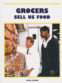 Grocers Sell Us Food