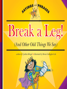 Break a Leg!: (And Other Odd Things We Say)