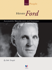 Henry Ford: Automobile Manufacturer and Innovator