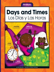 Days and Times/Los Dias y Las Horas