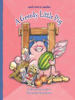 A Greedy Little Pig