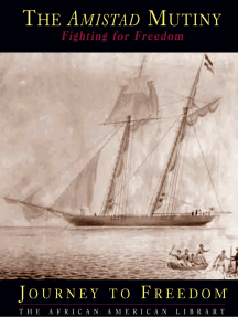 The Amistad Mutiny: Fighting for Freedom