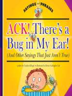 Ack! There's a Bug in My Ear!