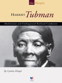 Harriet Tubman: Abolitionist and Underground Railroad Conductor