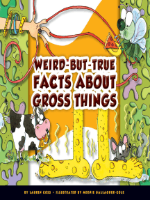 Weird-but-True Facts about Gross Things