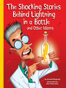 The Shocking Stories Behind Lightning in a Bottle and Other Idioms